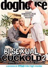 Bi-Sexual Cuckold 2