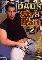 Dads Str8 Bait 2