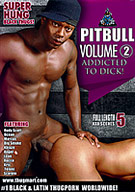 Pitbull 2: Addicted To Dick