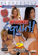 The Ultimate Squirt 3
