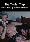 Grindhouse Hostage 3 Triple Feature: The Tender Trap