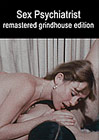 Sex Psychiatrist Grindhouse Triple Feature: Sex Psychiatrist