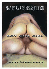 Nasty Amateur Get It On: Boy Girl Girl