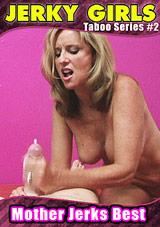 Taboo Series 2: Mother Jerks Best