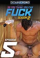 So You Think You Can Fuck Season 2 Episode 5