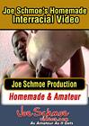 Joe Schmoe's Homemade Interracial Video