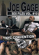 Joe Gage Sex Files 10: NYC Convention