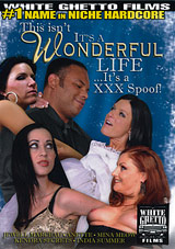 This Isn't It's A Wonderful Life It's A XXX Spoof