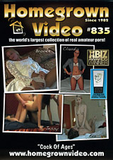Homegrown Video 835: Cock Of Ages