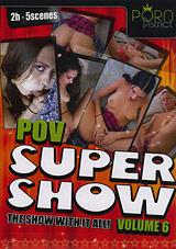 POV Super Show 6