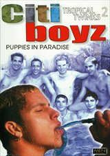 Citiboyz 21: Tropical Twinks 2: Puppies in Paradise