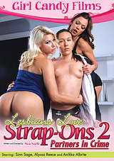 Lesbians Love Strap-Ons 2: Partners In Crime