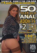 50 Year Old Anal Addicts 2