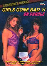 Girls Gone Bad 6: On Parole