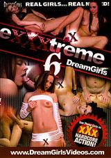 Exxxtreme Dreamgirls 6