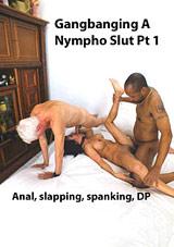Gangbanging A Nympho Slut