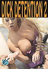 Dick Detention 2