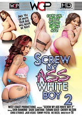 Screw My Ass White Boy 2
