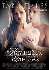Having Sex With The In-Laws