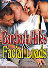 Bareback Holes And Facial Loads