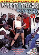 White Trash Whore 35: Aaralyn Barra