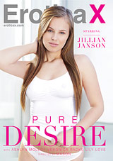 pure desire, porn, erotica x, jillian janson, danny mountain, porn for couples, porn for women, women's porn, couples' porn, erotica