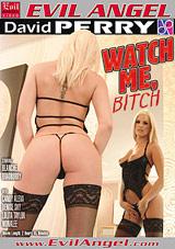 Watch Me, Bitch