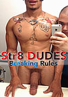 Str8 Dudes Breaking Rules
