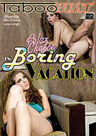 Alex Chance In Boring Vacation