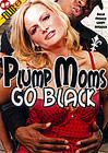 Plump Moms Go Black