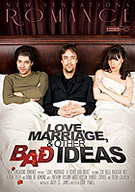 Love, Marriage And Other Bad Ideas