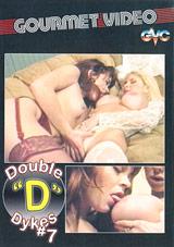 Double D Dykes 7