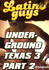Underground Texas 3 Part 2