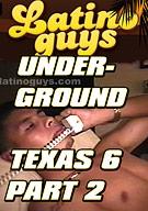 Underground Texas 6 Part 2