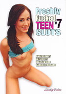 Freshly Fucked Teen Sluts 7