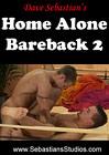 Dave Sebastian's Home Alone Bareback 2