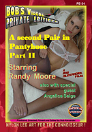 Bob's Videos Private Editions 34: A Second Pair In Pantyhose Part 2