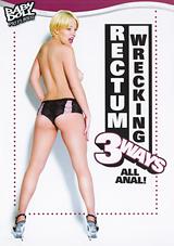 Rectum Wrecking 3ways