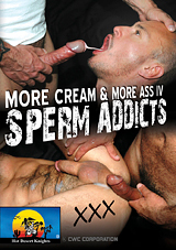 More Cream And More Ass 4: Sperm Addicts