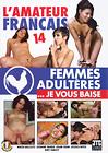 L'Amateur Francais 14:  Femmes Adulteres Je Vous Baise Favorite