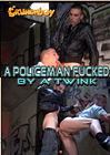 A Policeman Fucked By A Twink