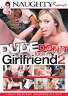 Dude Don't Fuck My Girlfriend 2