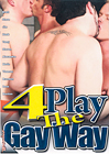 4Play The Gay Way