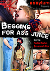 Begging For Ass Juice