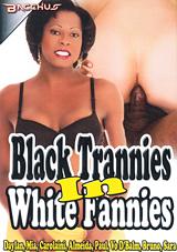 Black Trannies In White Fannies