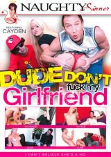 Dude Don't Fuck My Girlfriend