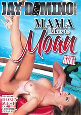 Mama Likes To Moan