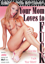 Your Mom Loves To Fuck