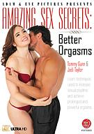 Amazing Sex Secrets: Better Orgasms