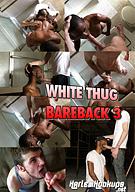White Thug Bareback 3
